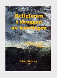 Religionen i skuggan av korstågen - Bengt Belfrage pdf epub