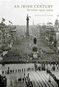 An Irish Century: Studies 1912-2012
