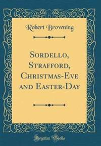 Sordello, Strafford, Christmas-Eve and Easter-Day (Classic Reprint)