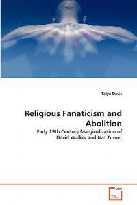 Religious Fanaticism and Abolition