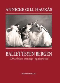 Ballettbyen Bergen - Annicke Gill Haukås pdf epub