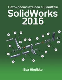SolidWorks 2016: Tietokoneavusteinen suunnittelu