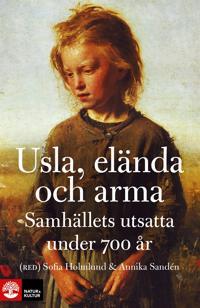 Usla, elända och arma: Samhällets utsatta under 700 år