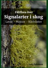 Fältflora över signalarter i skog : lavar, mossor, kärlväxter