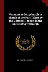 VERMONT AT GETTYSBURGH. A SKETCH OF THE