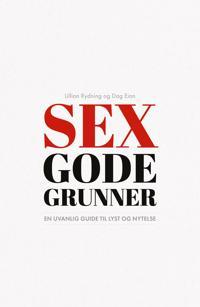 Sex gode grunner; en uvanlig guide til lyst og nytelse