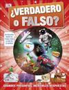 ¿verdadero O Falso?: Grandes Preguntas, Increíbles Respuestas