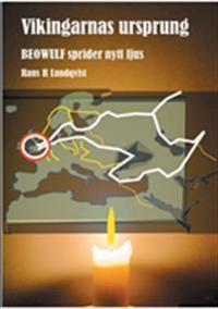 Vikingarnas ursprung. Beowulf sprider nytt ljus