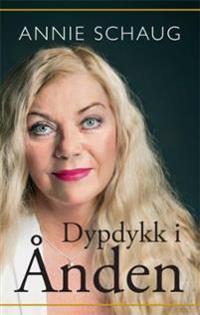 Dypdykk i Ånden - Annie Schaug | Inprintwriters.org