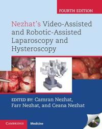 Nezhat's Video-Assisted and Robotic-Assisted Laparoscopy and Hysteroscopy with DVD