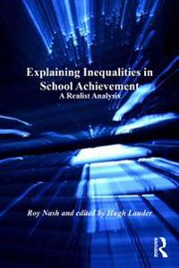 Explaining Inequalities in School Achievement