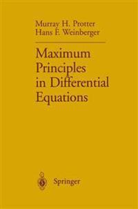 Maximum Principles in Differential Equations