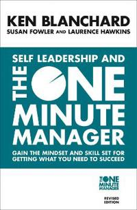 Self leadership and the one minute manager - discover the magic of no excus