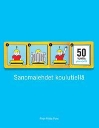 Sanomalehdet koulutiellä: 50 vuotta sanomalehtien ja koulujen yhteistyötä