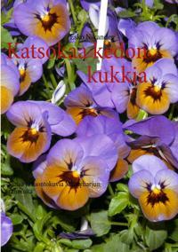 Katsokaa kedon kukkia: Sanaa ja luontokuvia Mäntyharjun rannoilta
