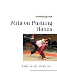 Mitä on Pushing Hands: Tai chin tui shou, pushing hands