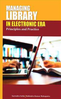 Managing Library in Electronic Era: Principles and Practice
