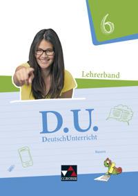 D.U. DeutschUnterricht 6. Lehrerband Bayern