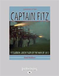 Captain Fitz: Fitzgibbon, Green Tiger of the War of 1812 (Large Print 16pt)