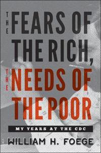 The Fears of the Rich, the Needs of the Poor