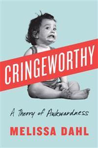 Cringeworthy - a theory of awkwardness