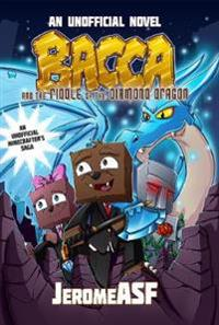 Bacca and the Riddle of the Diamond Dragon: An Unofficial Minecrafter's Adventure