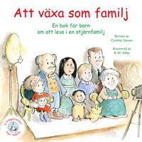 Att växa som familj : en bok för barn om att leva i en stjärnfamilj