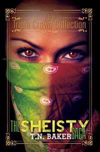 The Sheisty Saga: Triple Crown Collection
