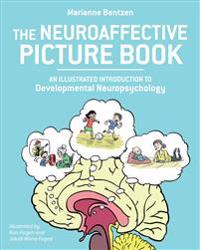 The Neuroaffective Picture Book: An Illustrated Introduction to Developmental Neuropsychology