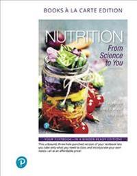 Nutrition: From Science to You, Books a la Carte Edition