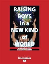 Raising Boys in a New Kind of World (Large Print 16pt)