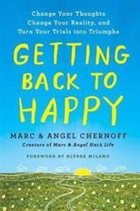 Getting Back to Happy - Marc Chernoff - böcker (9780143132776)     Bokhandel