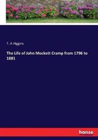 The Life of John Mockett Cramp from 1796 to 1881