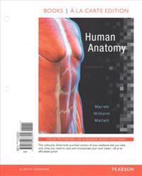 Human Anatomy, Books a la Carte Edition; Modified Mastering A&p with Pearson Etext -- Valuepack Access Card -- For Human Anatomy