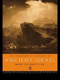 Creation of History in Ancient Israel
