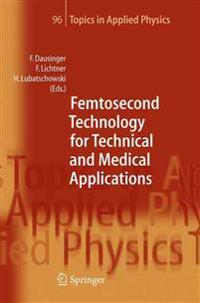 Femtosecond Technology for Technical and Medical Applications
