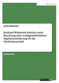 Reinhard Wittmanns Arbeiten Unter Beachtung Einer Sozialgeschichtlichen Ergebnisorientierung Fur Die Nachwissenschaft