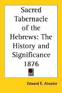 Sacred Tabernacle of the Hebrews