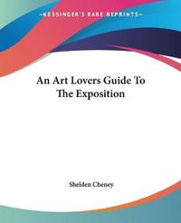 An Art Lovers Guide To The Exposition