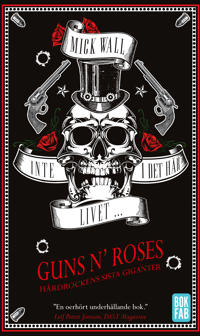 Inte i det här livet - Guns N' Roses - Hårdrockens sista giganter