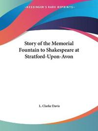 The Story of the Memorial Fountain to Shakespeare at Stratford-Upon-Avon (1890)