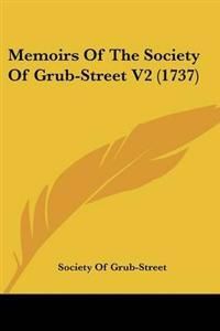 Memoirs Of The Society Of Grub-Street V2 (1737)
