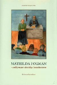 Mathilda Fogman : andlig moder i den tidiga laestadianismen