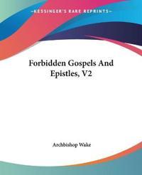 Forbidden Gospels And Epistles, V2