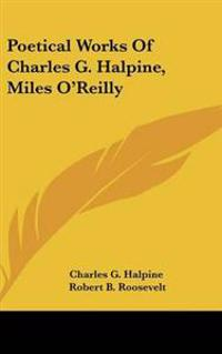 Poetical Works Of Charles G. Halpine, Miles O'Reilly