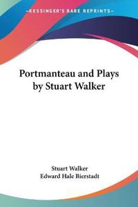 Portmanteau And Plays by Stuart Walker