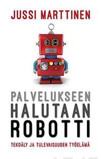 Palvelukseen halutaan robotti