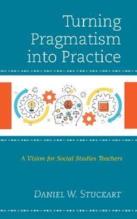 Turning Pragmatism into Practice