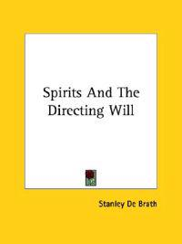Spirits and the Directing Will