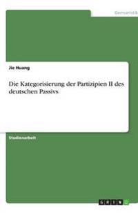 Die Kategorisierung Der Partizipien II Des Deutschen Passivs